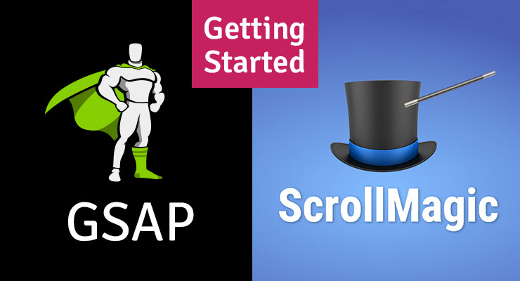 Getting Started: GSAP Animations triggered by ScrollMagic